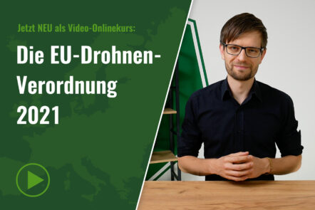 Video-Onlinekurs zu den Gesetzen der neuen Drohnen-Verordnung 2021
