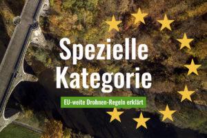 Spezielle Kategorie Drohnen EU